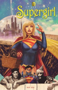 SUPERGIRL #40. Inspired by WIZARD OF OZ. Cover Art by Marco D'Alphonso. DC Comics. Variant Cover.