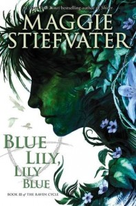 blue Lily, Lily Blue, Maggie Stiefvater, Scholastic 2014