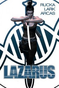 Lazarus Greg Rucka, Michael Lark Image Comics 2014