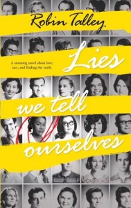 Lies We Tell Ourselves, Robin Talley, Harlequin Teen 2014