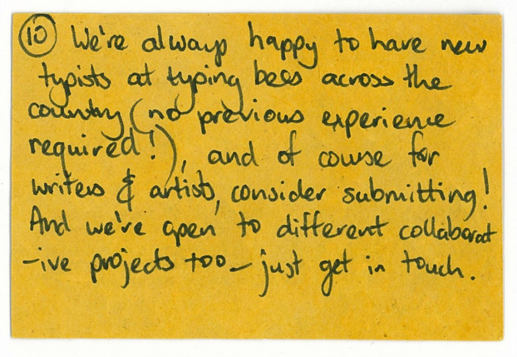 we're always happy to have typists at typing bees across the country (no previous experience require!) and of course for writers & artists, consider submitting! And we're open to different collaborative projects too - just get in touch.