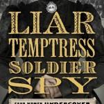 Liar, Temptress, Soldier, Spy: Four Women Undercover in the Civil War Karen Abbott Harper 201