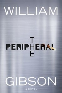 The Peripheral William Gibson Putnam 2014