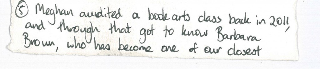 Meghan audited a book arts class back in 2011 and through that got to know barbara brown, who has become one of our closest