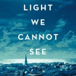 All the Light We Cannot See Hardcover – 8 May 2014 by Anthony Doerr , Fourth Estate