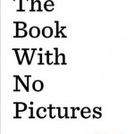 The Book with No Pictures Hardcover – September 30, 2014 by B.J. Novak (Author), Dial Books