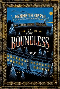 The Boundless Hardcover – 22 Apr 2014 by Kenneth Oppel, Simon & Schuster Books for Younger Readers