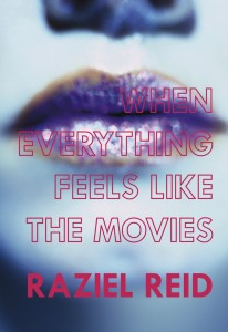 When Everything Feels Like The Movies Paperback – 4 Dec 2014 by Raziel Reid, Arsenal Pulp Press