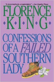 Confessions of a Failed Southern Lady, Florence King, St Martins, 1990
