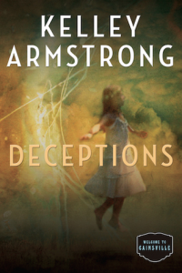 Deceptions by Kelley Armstrong. August 4th 2015. Random House of Canada.
