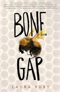 Bone Gap Laura Ruby Balzer & Bray March 3, 2015