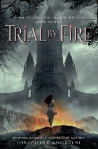 Trial by Fire Josephine Angelini Feiwel & Friends September 2, 2014