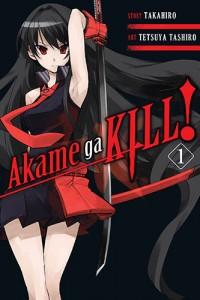 Akame ga Kill! vol. 1 cover art; Tetsuya Tashiro (A), Takahiro (W); Yen Press; January, 2015