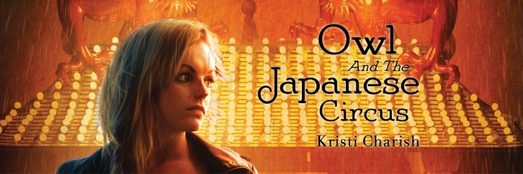 A Modern Day Indiana Jane: Kristi Charish's Owl and the Japanese Circus