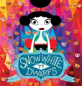 Snow White and the 77 Dwarves Davide Cali, Raphaelle Barbanegre, Tundra Books, 2015