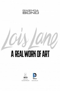 Lois Lane: A Real Work of Art Gwenda Bond Switch Press 2015