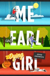 Me and Earl and the Dying Girl by Jesse Andrews. March 1st 2012. Harry N. Abrams.