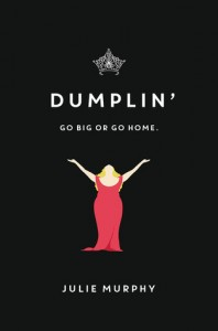 Dumplin by Julie Murphy (Balzer + Bray) 2015