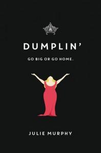Dumplin by Julie Murphy (Balzer + Bray) 2015