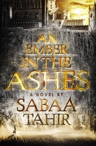 Ember in the Ashes, Sabaa Tahir, Razorbill, 2015