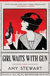 Girl Waits with Gun by Amy Stewart (Houghton Mifflin Harcourt) 2015