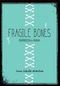 Fragile Bones, Lorna Schultz Nicholson, 2015, Clockwise Press