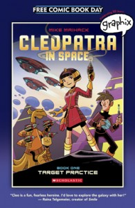 Cleopatra in Space. Mike Maihack. Book One: Target Practice. Graphix. Scholastic. 2015. FCBD. Free Comic Book Day. Comics.