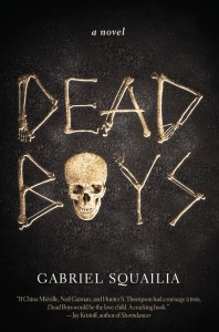 Dead Boys Gabriel Squailia Skyhorse Publishing 2015