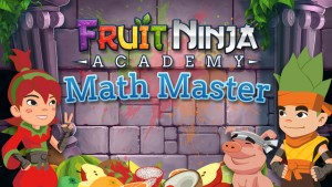 Fruit Ninja Math Master Academy