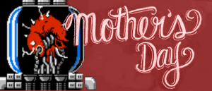 M0th3r G4m1ng: Mamas in Games for Your Mother's Day