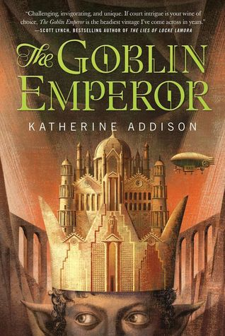 The Goblin Emperor, Katherine Addison, Tor Books, 2014
