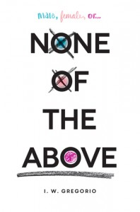 None of the Above I.W. Gregorio HarperCollins 2015