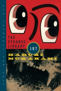 The Strange Library by Haruki Murakami (Knopf, 2014)