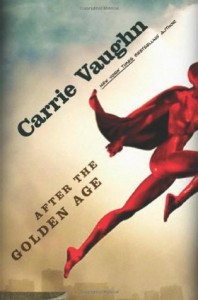 After the Golden Age, Carrie Vaughn, Tor, 2011