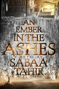 An Ember in the Ashes Cover - Sabaa Tahir