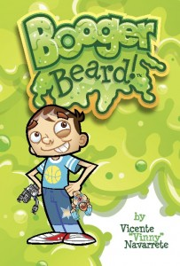 "Booger Beard, Vincente ""Vinny"" Navarratte, Oni Press, June 2015"