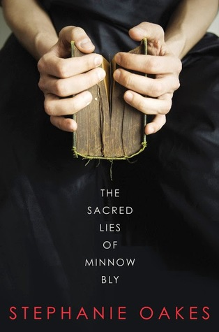 The Sacred Lies of Minnow Bly, Stephanie Oakes, Penguin, 2015