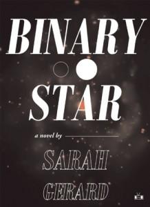 Binary Star, Sarah Gerrard, Two Dollar Radio, 2015