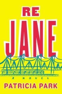 Re Jane Patricia Park Pamela Dorman Books, May 5 2015