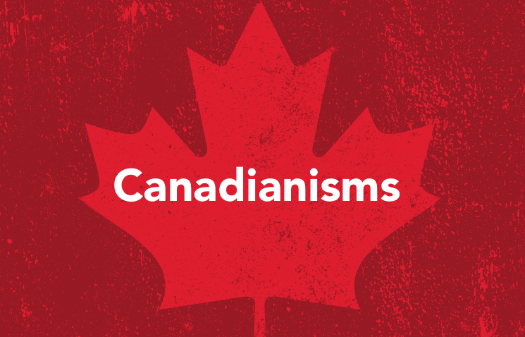 Canadianisms With…We Stand On Guard #1