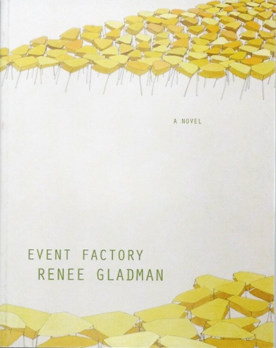 Event Factory, by Renee Gladman. Dorothy, a publishing project, 2010.