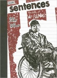 Sentences: The Life of M.F. Grimm. Percy Carey a.k.a. M.F. Grimm's life. Created by Percy Carey. Art by Ronald Wimberly. Vertigo. 2007.