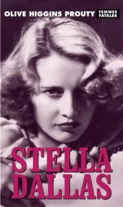 Stella Dallas, Olive Higgins Prouty, The Feminist Press, 2015