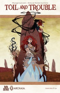 Toil & Trouble by Mairghead Scott, main cover by Kyle Vanderklugt, Archaia, 2015
