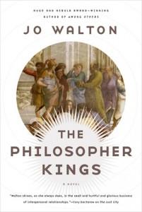 The Philosopher Kings, Jo Walton, Tor, 2015