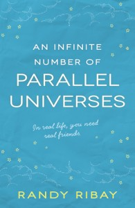 An Infinite Number of Parallel Universes Randy Ribay Merit Press 2015