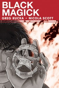 Black Magick #1 cover, writer greg rucka, artist nicola scott, image comics 2015