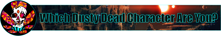 Dusty Dead Character banner