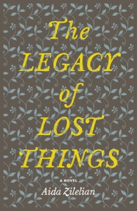 The Legacy of Lost Things Aida Zilelian BH Publications Pte Ltd. 3 March 2015