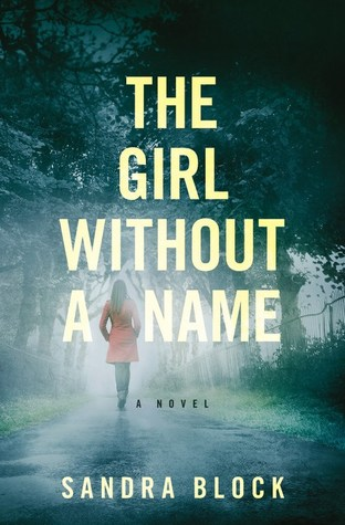 The Girl Without a Name, Sandra Block, Grand Central Publishing, 2015